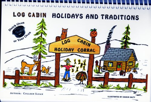 Log Cabin Holidays & Traditions Dutch Oven Cookbook By Colleen Sloan